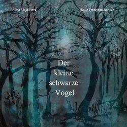 00. Cover Der kleine schwarze Vogel_AlmaM.Ernst